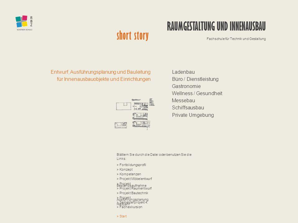 > Kompetenzen > Projekt Bestandsaufnahme > Projekt Raumentwurf > Projekt Ausführungsplanung > Projekt Möbelentwurf > Fachexkursion > Fortbildungsprofi