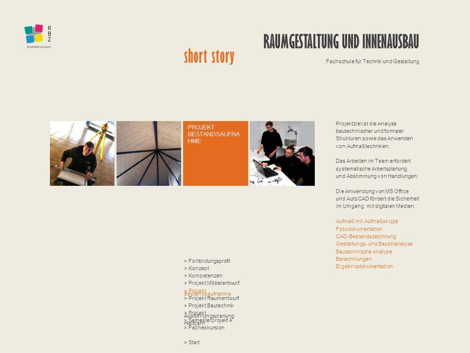 PROJEKT BESTANDSAUFNA HME Projektziel ist die Analyse bautechnischer und formaler Strukturen sowie das Anwenden von Aufmaßtechniken. Das Arbeiten im T