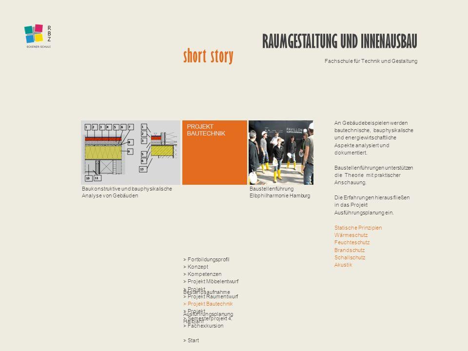 PROJEKT BAUTECHNIK Baustellenführung Elbphilharmonie Hamburg Baukonstruktive und bauphysikalische Analyse von Gebäuden An Gebäudebeispielen werden bau