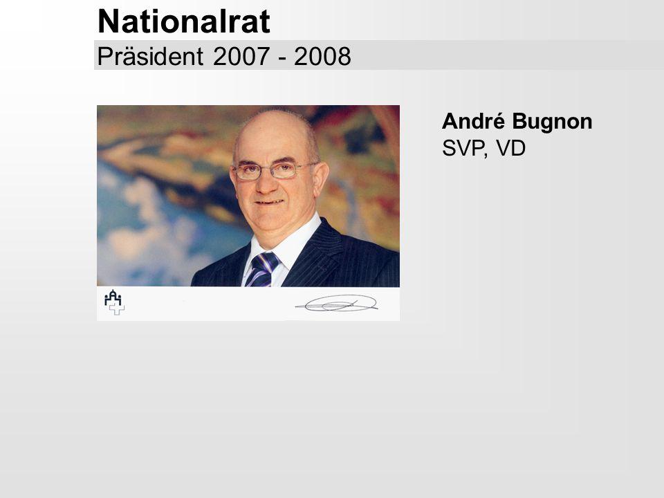 Nationalrat Präsident 2007 - 2008 André Bugnon SVP, VD
