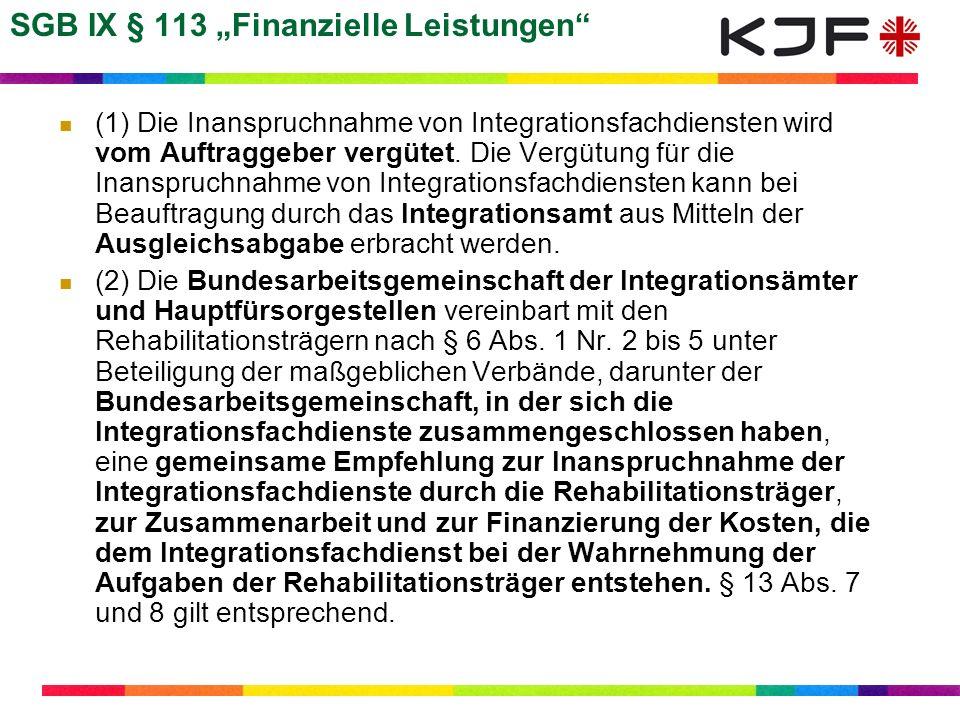 SGB IX § 113 Finanzielle Leistungen (1) Die Inanspruchnahme von Integrationsfachdiensten wird vom Auftraggeber vergütet. Die Vergütung für die Inanspr