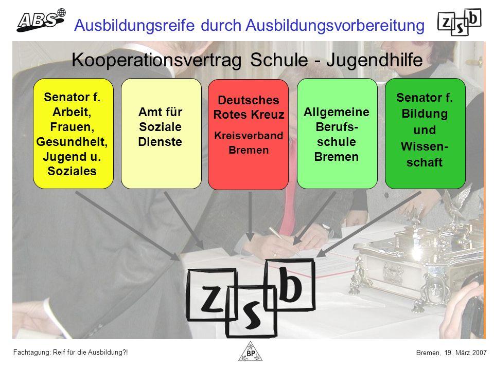 Fachtagung: Reif für die Ausbildung?! Ausbildungsreife durch Ausbildungsvorbereitung Bremen, 19. März 2007 Senator f. Arbeit, Frauen, Gesundheit, Juge