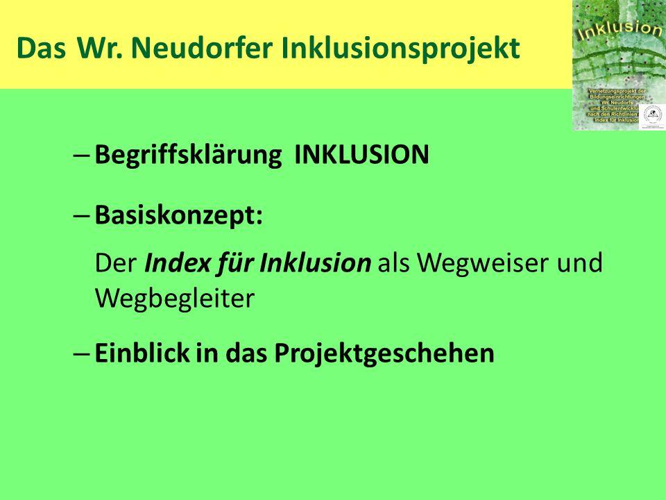 Das Wr. Neudorfer Inklusionsprojekt – Begriffsklärung INKLUSION – Basiskonzept: Der Index für Inklusion als Wegweiser und Wegbegleiter – Einblick in d