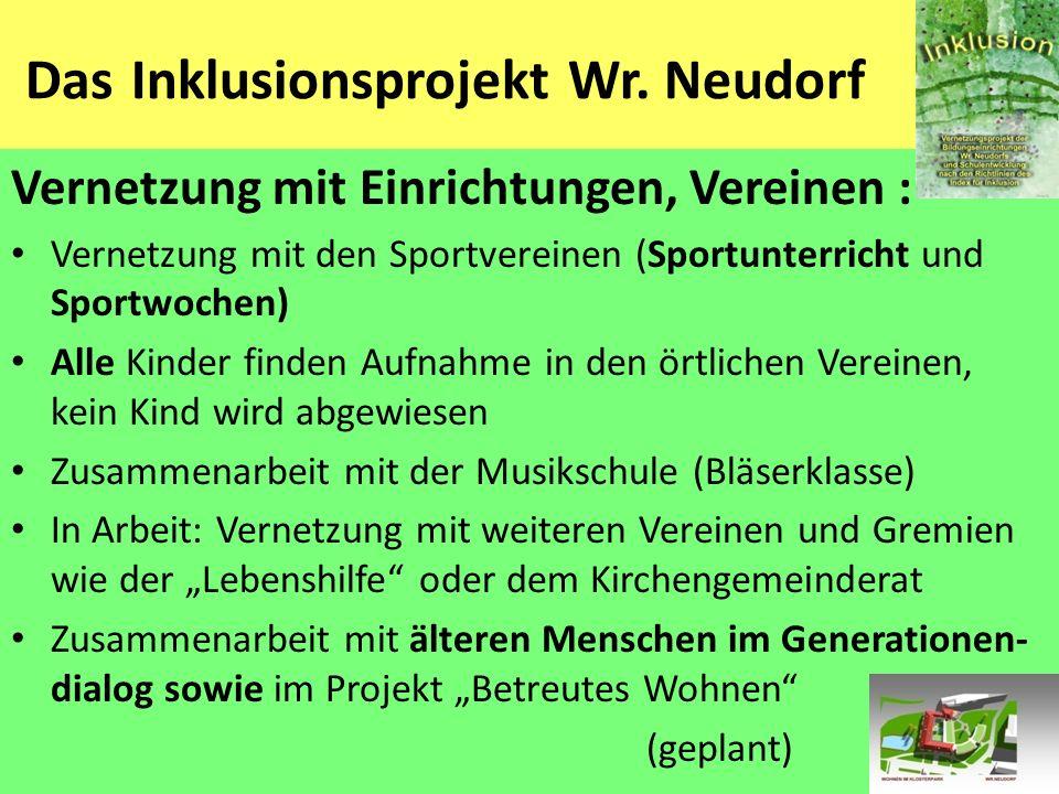 Das Inklusionsprojekt Wr. Neudorf Vernetzung mit Einrichtungen, Vereinen : Vernetzung mit den Sportvereinen (Sportunterricht und Sportwochen) Alle Kin
