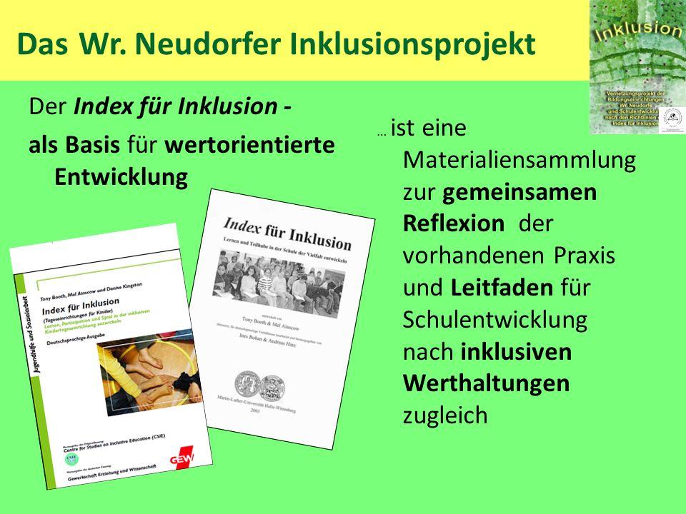 Das Wr. Neudorfer Inklusionsprojekt Der Index für Inklusion - als Basis für wertorientierte Entwicklung … ist eine Materialiensammlung zur gemeinsamen