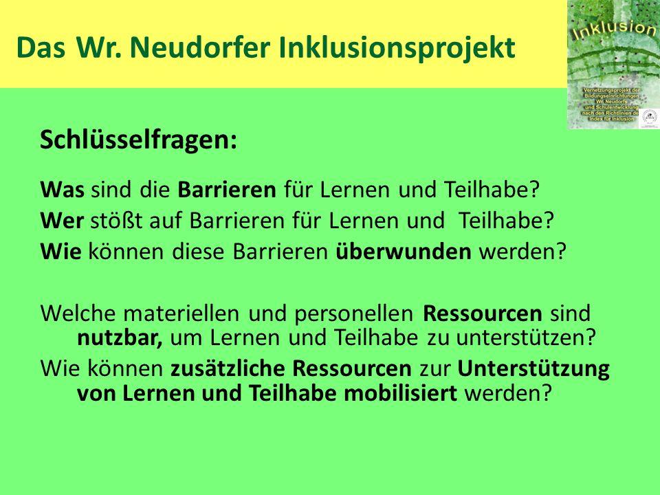 Das Wr. Neudorfer Inklusionsprojekt Schlüsselfragen: Was sind die Barrieren für Lernen und Teilhabe? Wer stößt auf Barrieren für Lernen und Teilhabe?