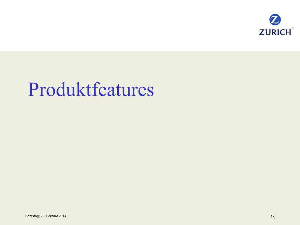 Samstag, 22. Februar 2014 18 Produktfeatures