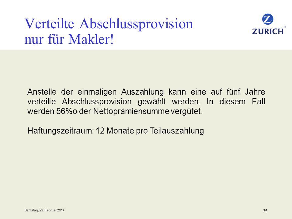 Samstag, 22. Februar 2014 35 Verteilte Abschlussprovision nur für Makler! Anstelle der einmaligen Auszahlung kann eine auf fünf Jahre verteilte Abschl