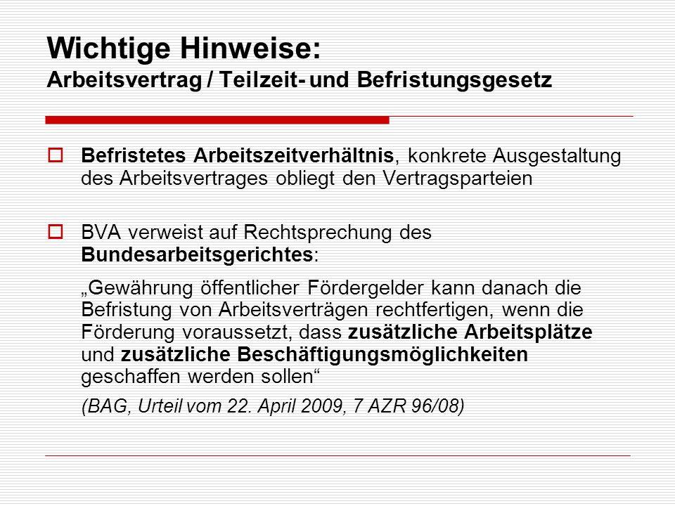 Befristetes Arbeitszeitverhältnis, konkrete Ausgestaltung des Arbeitsvertrages obliegt den Vertragsparteien BVA verweist auf Rechtsprechung des Bundes