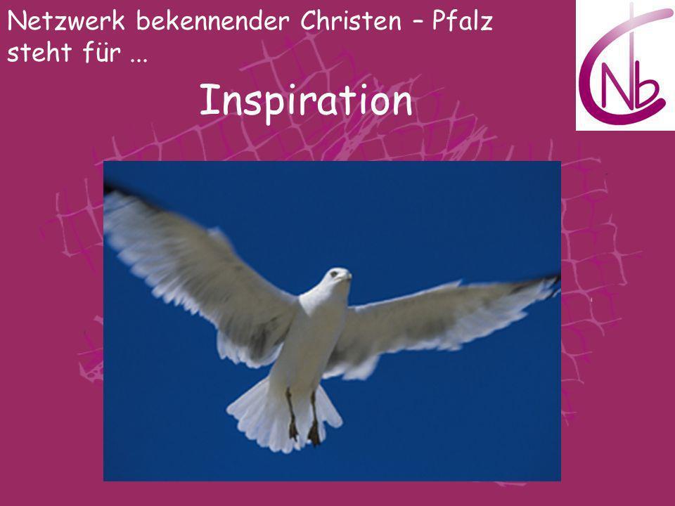 Netzwerk bekennender Christen – Pfalz steht für... Inspiration