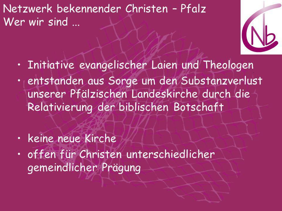 Initiative evangelischer Laien und Theologen entstanden aus Sorge um den Substanzverlust unserer Pfälzischen Landeskirche durch die Relativierung der