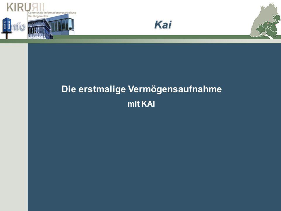 Die erstmalige Vermögensaufnahme mit KAI Kai