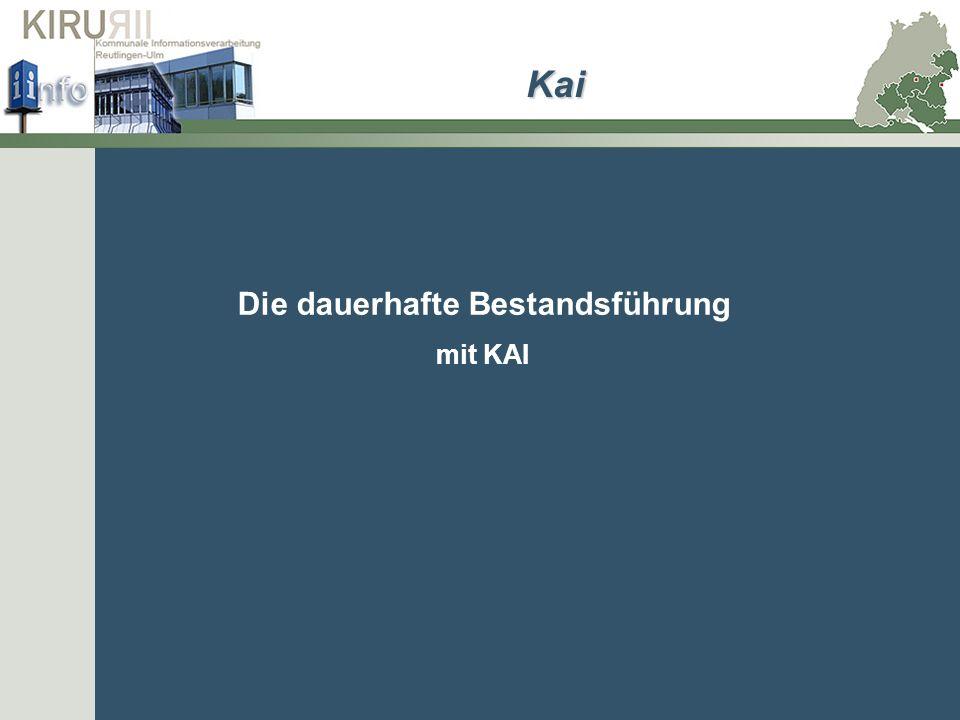 Die dauerhafte Bestandsführung mit KAI Kai