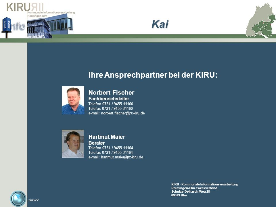 Ihre Ansprechpartner bei der KIRU: Norbert Fischer Fachbereichsleiter Telefon 0731 / 9455-11160 Telefax 0731 / 9455-31160 e-mail: norbert.fischer@rz-k