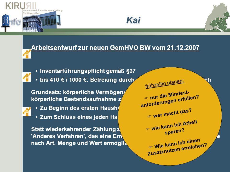 Kai Arbeitsentwurf zur neuen GemHVO BW vom 21.12.2007 Inventarführungspflicht gemäß §37 bis 410 / 1000 : Befreiung durch den Bürgermeister möglich Gru