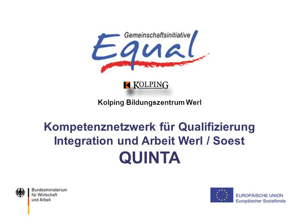 © KBZ Werl / PSI 11.04.2005 Kolping Bildungszentrum Werl Kompetenznetzwerk für Qualifizierung Integration und Arbeit Werl / Soest QUINTA