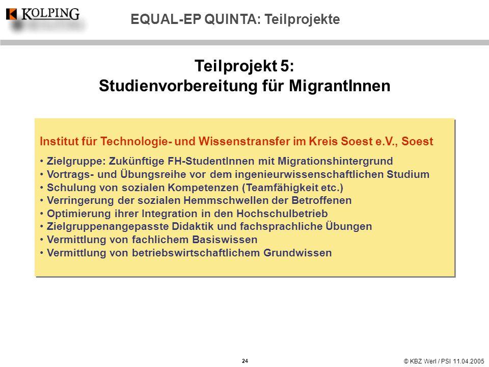 © KBZ Werl / PSI 11.04.2005 Teilprojekt 5: Studienvorbereitung für MigrantInnen Institut für Technologie- und Wissenstransfer im Kreis Soest e.V., Soe