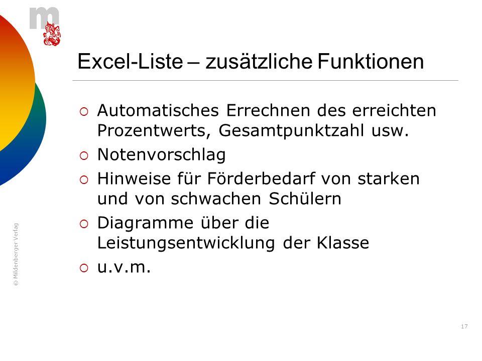 © Mildenberger Verlag 17 Excel-Liste – zusätzliche Funktionen Automatisches Errechnen des erreichten Prozentwerts, Gesamtpunktzahl usw. Notenvorschlag