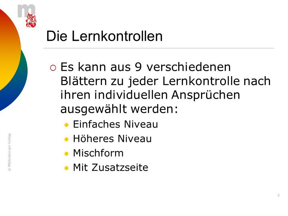 © Mildenberger Verlag 3 Die Lernkontrollen Es kann aus 9 verschiedenen Blättern zu jeder Lernkontrolle nach ihren individuellen Ansprüchen ausgewählt