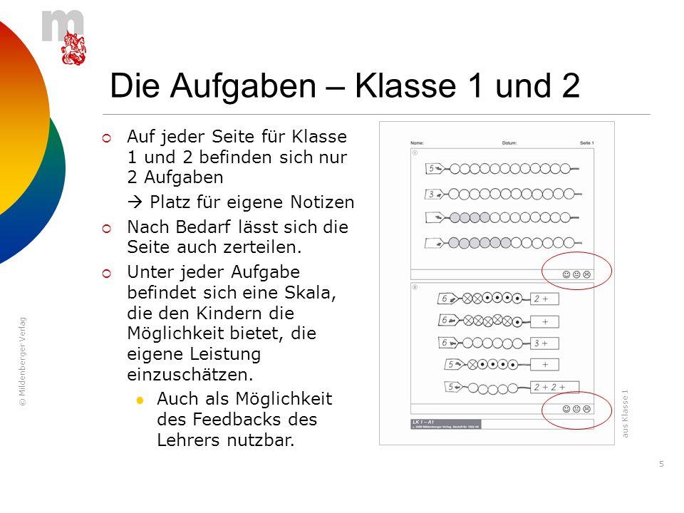 © Mildenberger Verlag 5 Die Aufgaben – Klasse 1 und 2 Auf jeder Seite für Klasse 1 und 2 befinden sich nur 2 Aufgaben Platz für eigene Notizen Nach Be