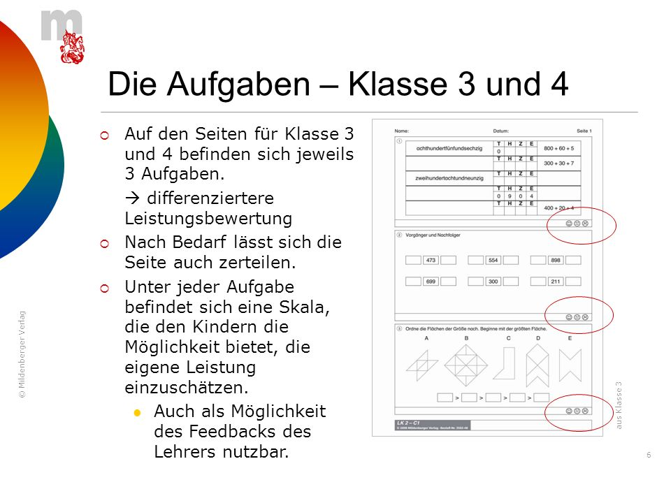© Mildenberger Verlag 6 Die Aufgaben – Klasse 3 und 4 Auf den Seiten für Klasse 3 und 4 befinden sich jeweils 3 Aufgaben. differenziertere Leistungsbe