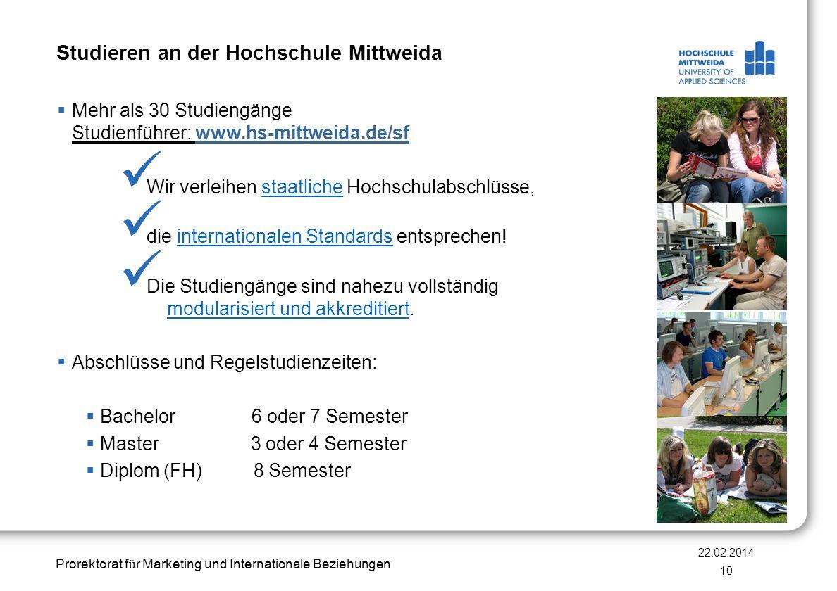 Prorektorat f ü r Marketing und Internationale Beziehungen Studieren an der Hochschule Mittweida Mehr als 30 Studiengänge Studienführer: www.hs-mittwe