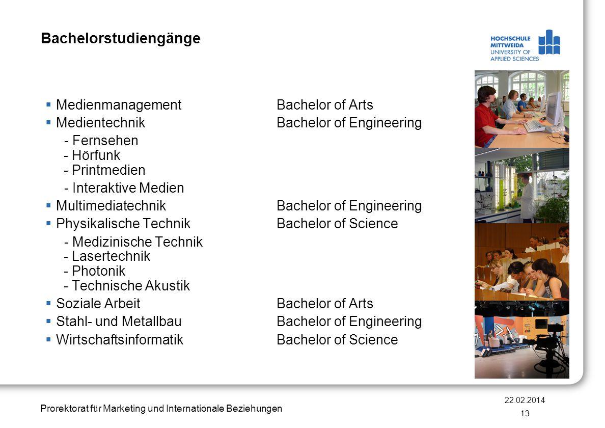 Prorektorat f ü r Marketing und Internationale Beziehungen Bachelorstudiengänge Medienmanagement Bachelor of Arts Medientechnik Bachelor of Engineerin