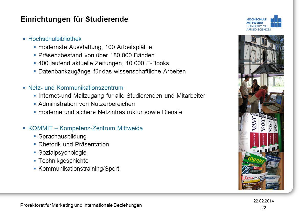 Prorektorat f ü r Marketing und Internationale Beziehungen Einrichtungen für Studierende Hochschulbibliothek modernste Ausstattung, 100 Arbeitsplätze