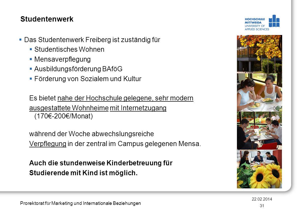 Prorektorat f ü r Marketing und Internationale Beziehungen Studentenwerk Das Studentenwerk Freiberg ist zuständig für Studentisches Wohnen Mensaverpfl