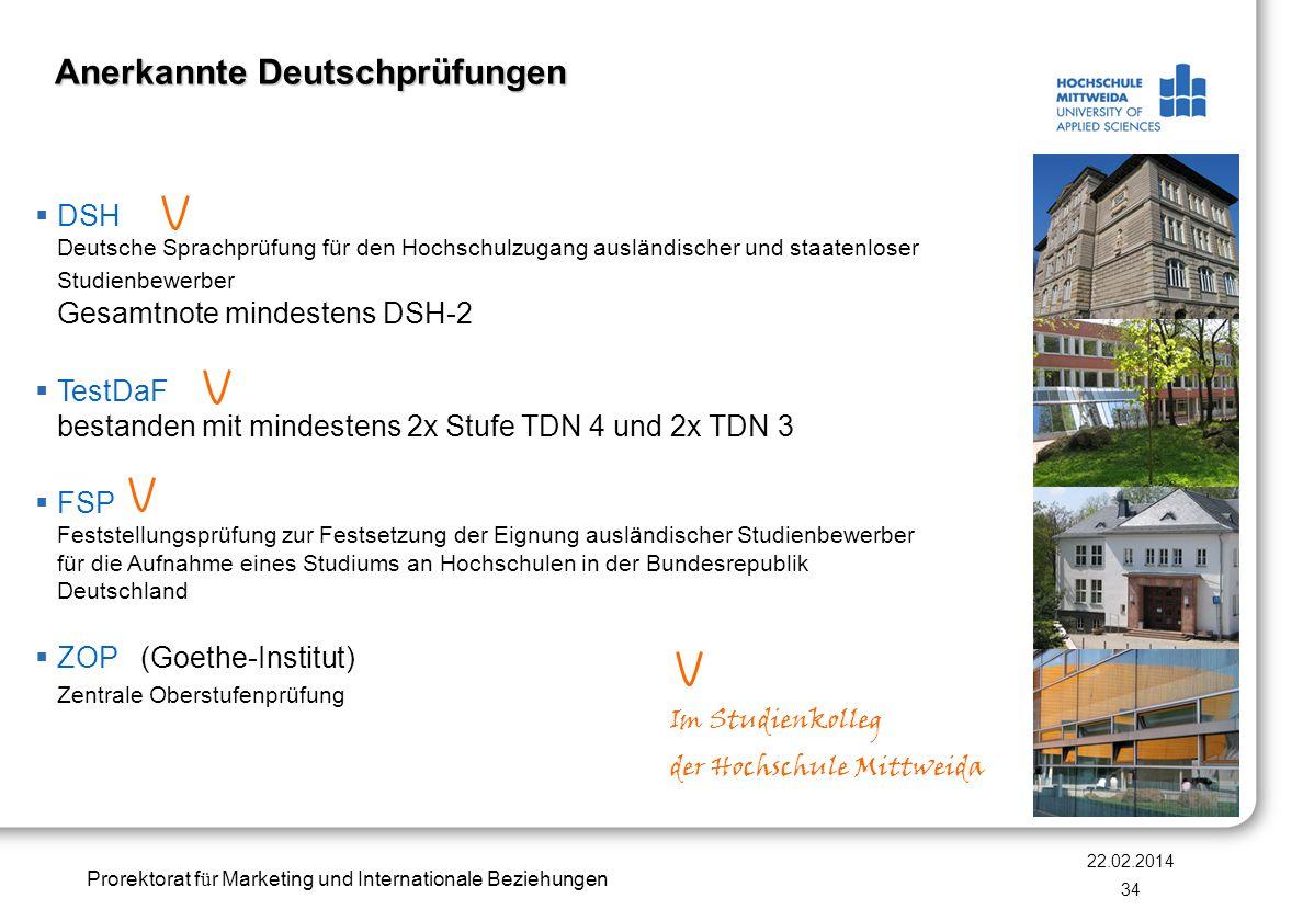 Prorektorat f ü r Marketing und Internationale Beziehungen 22.02.2014 34 DSH Deutsche Sprachprüfung für den Hochschulzugang ausländischer und staatenl