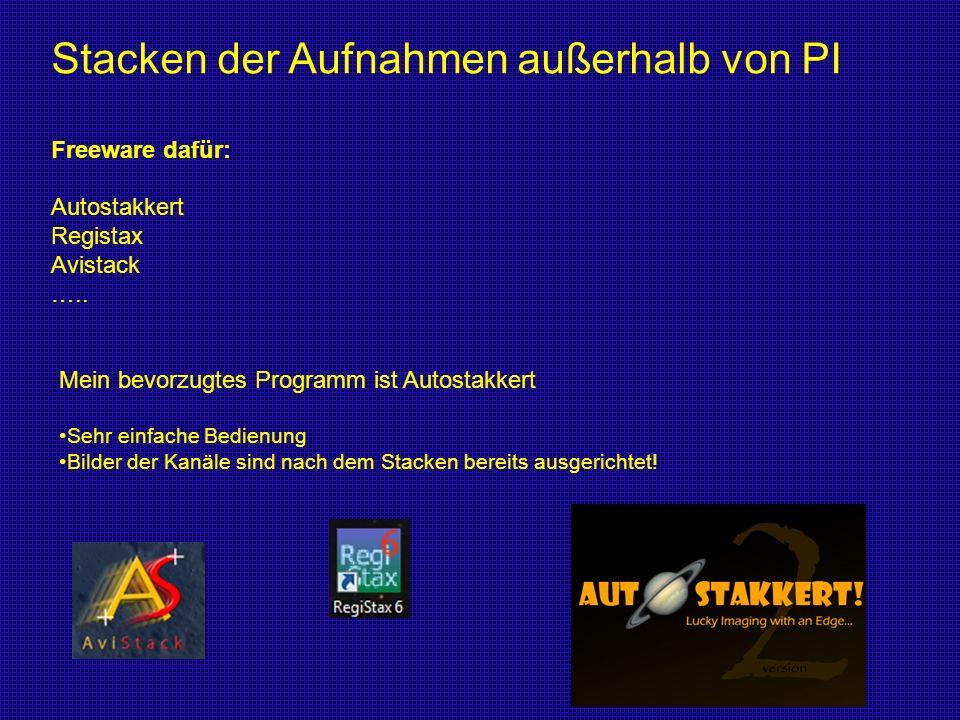 Stacken der Aufnahmen außerhalb von PI Freeware dafür: Autostakkert Registax Avistack ….. Mein bevorzugtes Programm ist Autostakkert Sehr einfache Bed