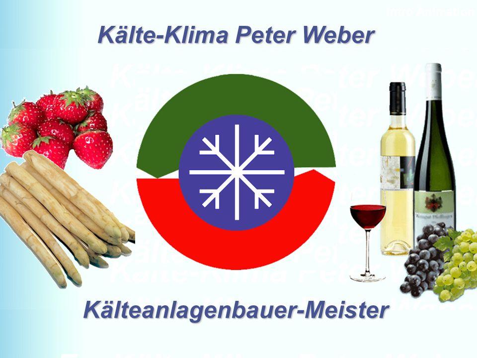 D-49328 Melle Tel. + 49 5422-921834 Fax: + 49 5422-921836 www.kaelte-weber-melle.deMENU1 Fa. Kälte-Klima Peter Weber Kälte-Klima Peter Weber Kälteanla
