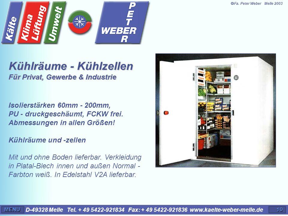 D-49328 Melle Tel. + 49 5422-921834 Fax: + 49 5422-921836 www.kaelte-weber-melle.deMENU10 Isolierstärken 60mm - 200mm, PU - druckgeschäumt, FCKW frei.