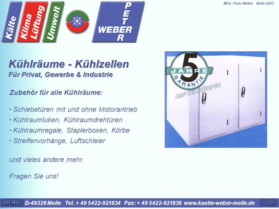 D-49328 Melle Tel. + 49 5422-921834 Fax: + 49 5422-921836 www.kaelte-weber-melle.deMENU12 Zubehör für alle Kühlräume: · Schiebetüren mit und ohne Moto