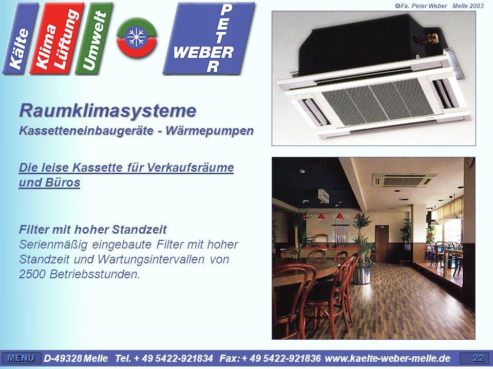 D-49328 Melle Tel. + 49 5422-921834 Fax: + 49 5422-921836 www.kaelte-weber-melle.deMENU22 Filter mit hoher Standzeit Serienmäßig eingebaute Filter mit
