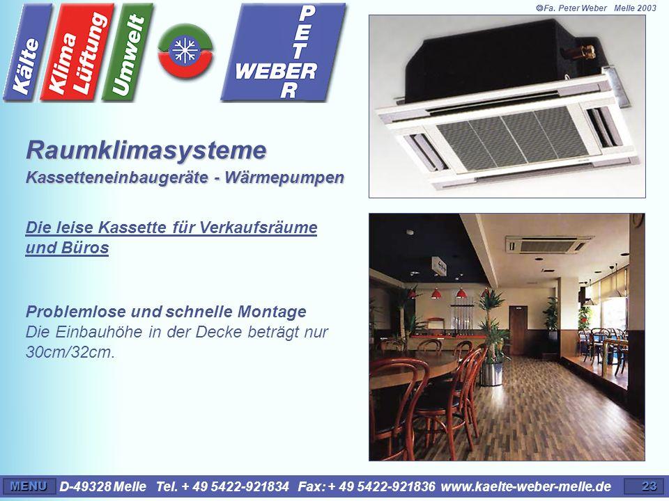 D-49328 Melle Tel. + 49 5422-921834 Fax: + 49 5422-921836 www.kaelte-weber-melle.deMENU23 Problemlose und schnelle Montage Die Einbauhöhe in der Decke