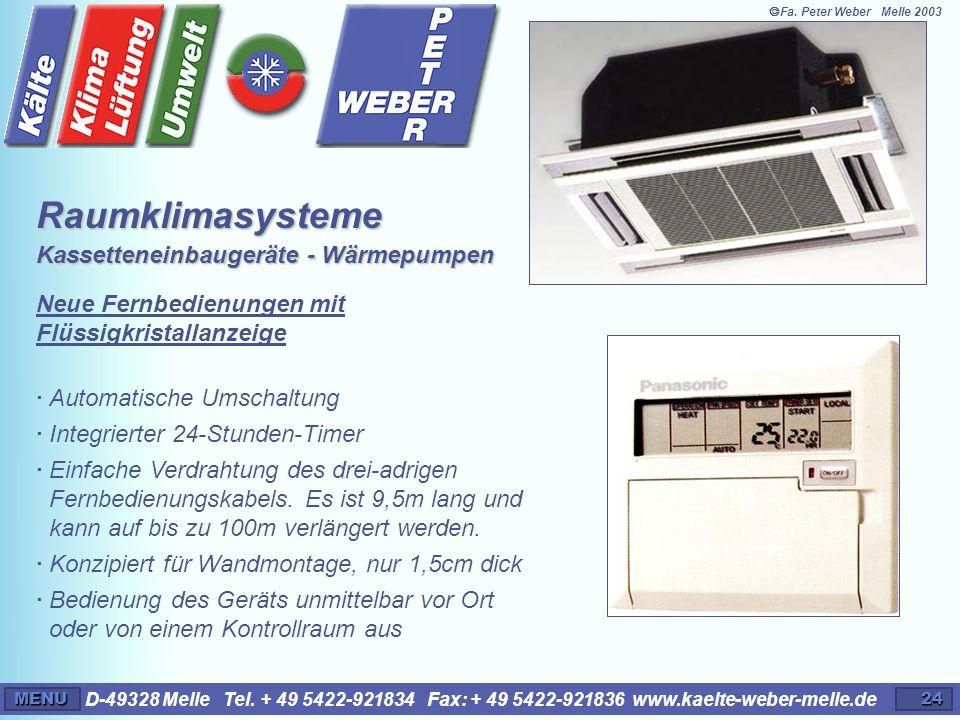 D-49328 Melle Tel. + 49 5422-921834 Fax: + 49 5422-921836 www.kaelte-weber-melle.deMENU24 · Automatische Umschaltung · Integrierter 24-Stunden-Timer ·