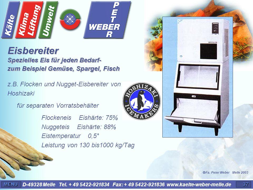 D-49328 Melle Tel. + 49 5422-921834 Fax: + 49 5422-921836 www.kaelte-weber-melle.deMENU37 z.B. Flocken und Nugget-Eisbereiter von Hoshizaki für separa