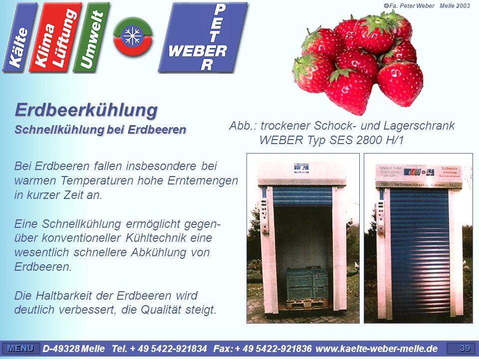 D-49328 Melle Tel. + 49 5422-921834 Fax: + 49 5422-921836 www.kaelte-weber-melle.deMENU39 Erdbeerkühlung Schnellkühlung bei Erdbeeren Bei Erdbeeren fa