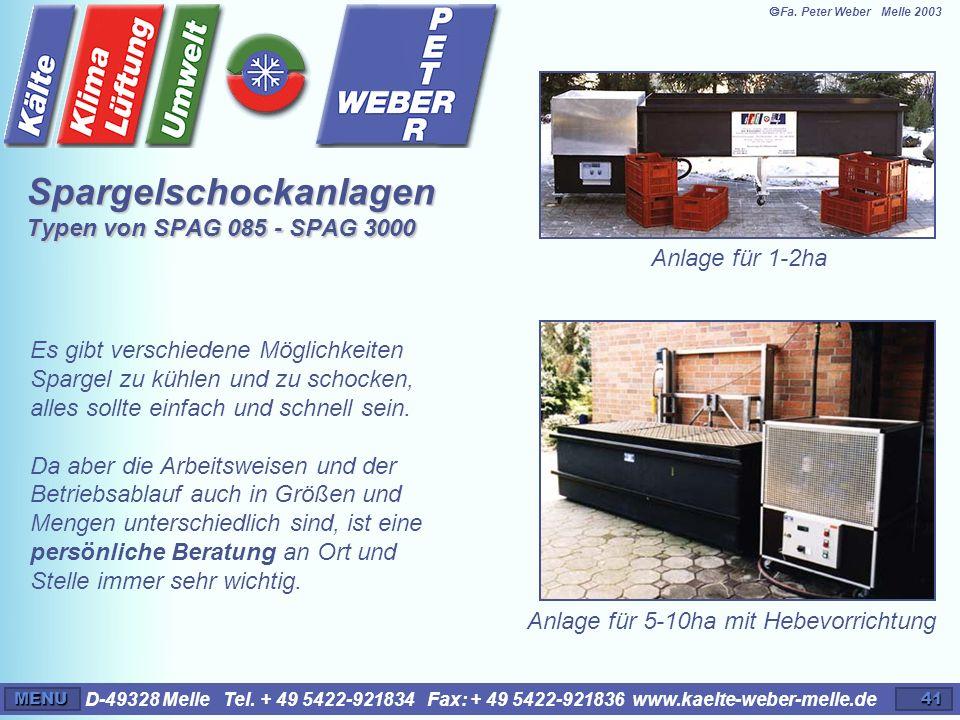 D-49328 Melle Tel. + 49 5422-921834 Fax: + 49 5422-921836 www.kaelte-weber-melle.deMENU41 Es gibt verschiedene Möglichkeiten Spargel zu kühlen und zu