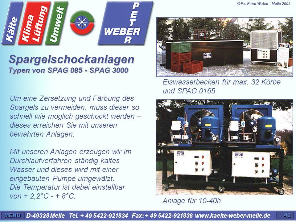 D-49328 Melle Tel. + 49 5422-921834 Fax: + 49 5422-921836 www.kaelte-weber-melle.deMENU42 Eiswasserbecken für max. 32 Körbe und SPAG 0165 Um eine Zers