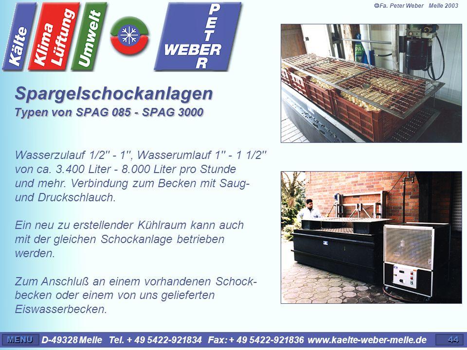 D-49328 Melle Tel. + 49 5422-921834 Fax: + 49 5422-921836 www.kaelte-weber-melle.deMENU44 Wasserzulauf 1/2'' - 1'', Wasserumlauf 1'' - 1 1/2'' von ca.