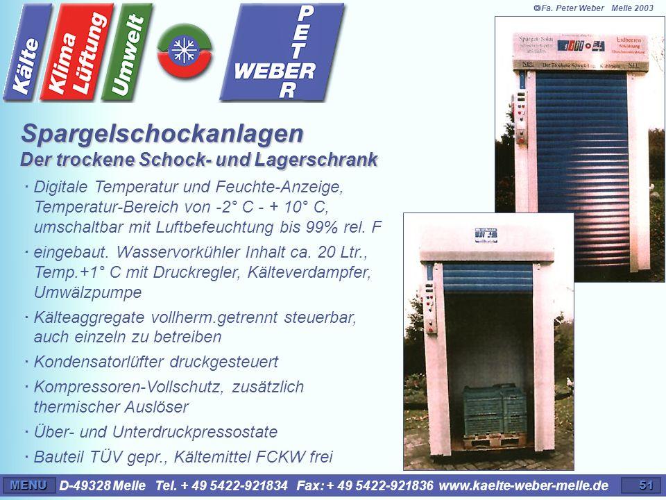 D-49328 Melle Tel. + 49 5422-921834 Fax: + 49 5422-921836 www.kaelte-weber-melle.deMENU51 · Digitale Temperatur und Feuchte-Anzeige, Temperatur-Bereic
