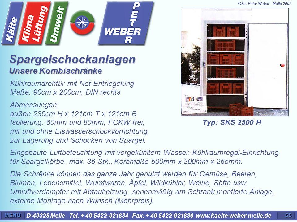 D-49328 Melle Tel. + 49 5422-921834 Fax: + 49 5422-921836 www.kaelte-weber-melle.deMENU55 Kühlraumdrehtür mit Not-Entriegelung Maße: 90cm x 200cm, DIN