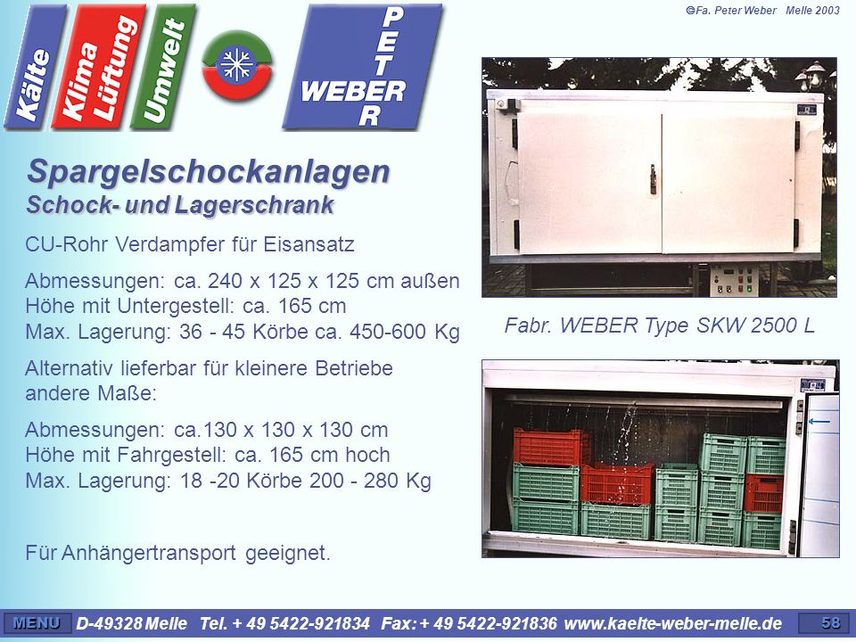 D-49328 Melle Tel. + 49 5422-921834 Fax: + 49 5422-921836 www.kaelte-weber-melle.deMENU58 CU-Rohr Verdampfer für Eisansatz Abmessungen: ca. 240 x 125
