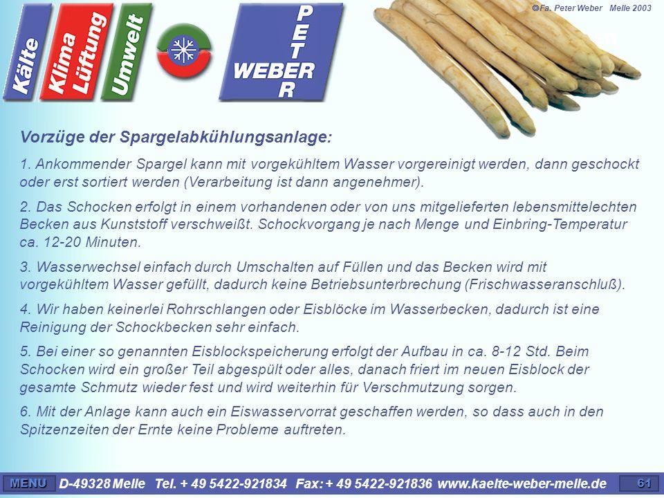 D-49328 Melle Tel. + 49 5422-921834 Fax: + 49 5422-921836 www.kaelte-weber-melle.deMENU61 Vorteile der Spargelschockanlagen Vorzüge der Spargelabkühlu