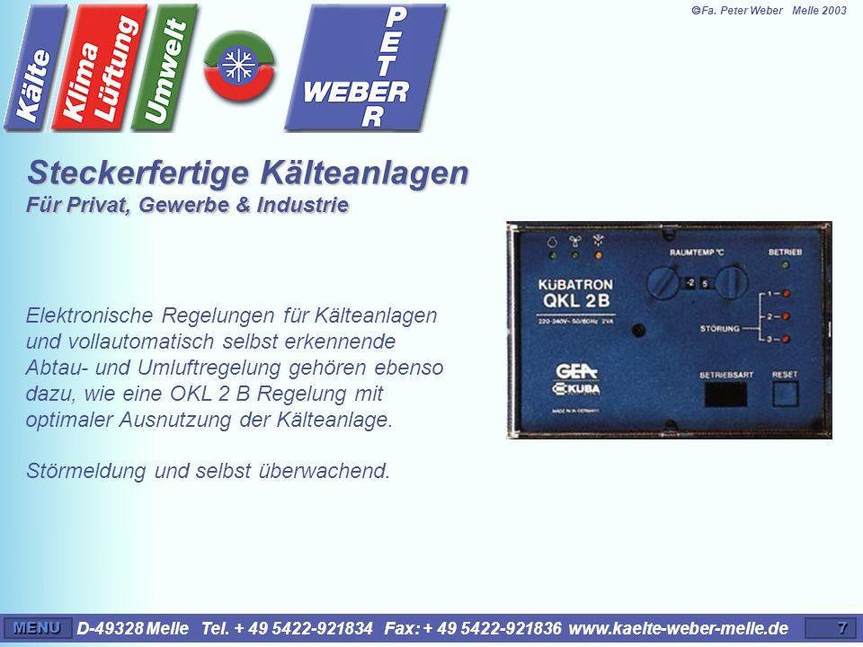 D-49328 Melle Tel. + 49 5422-921834 Fax: + 49 5422-921836 www.kaelte-weber-melle.deMENU7 Elektronische Regelungen für Kälteanlagen und vollautomatisch