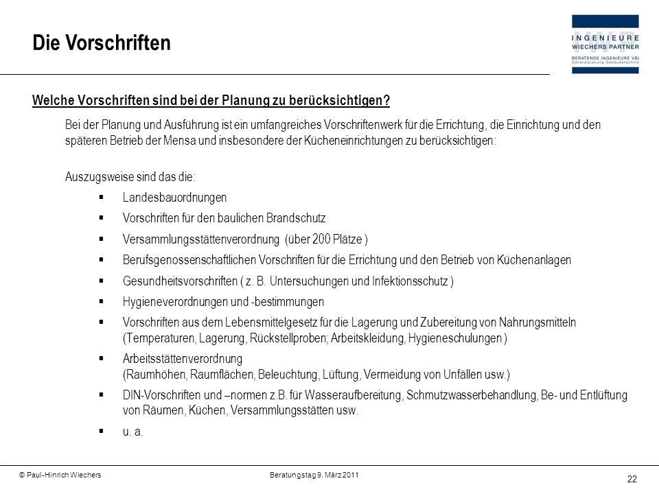 22 © Paul-Hinrich Wiechers Beratungstag 9. März 2011 Welche Vorschriften sind bei der Planung zu berücksichtigen? Bei der Planung und Ausführung ist e