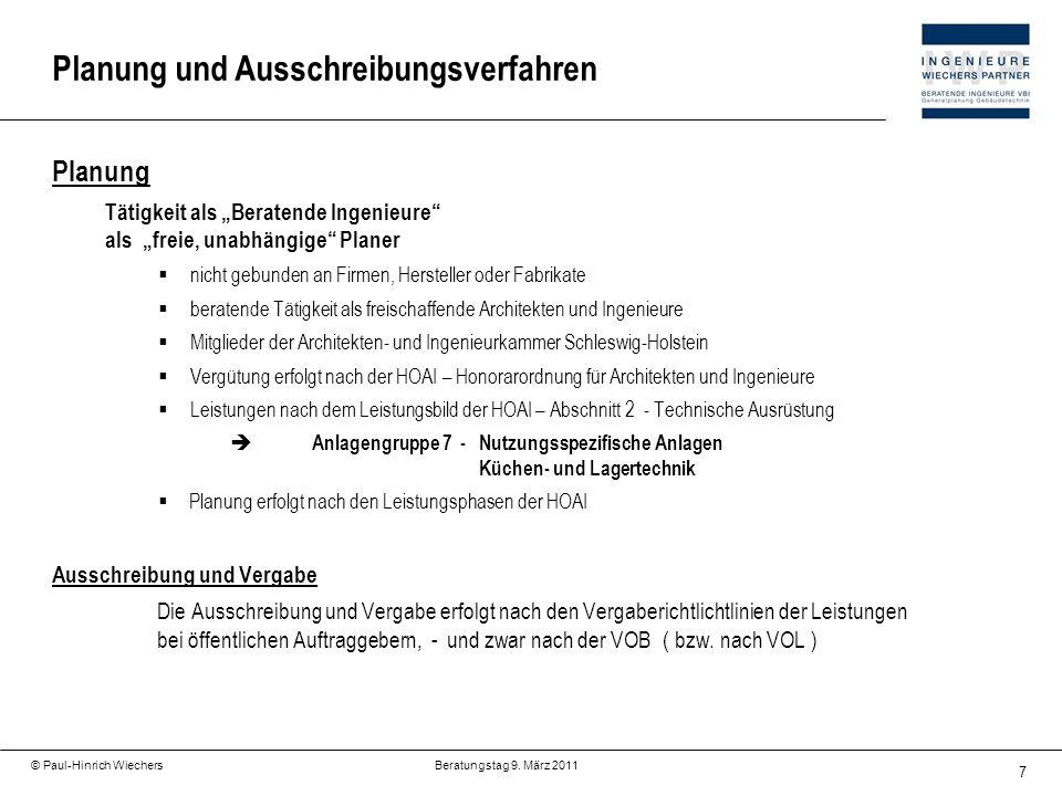 7 © Paul-Hinrich Wiechers Beratungstag 9. März 2011 Planung und Ausschreibungsverfahren Planung Tätigkeit als Beratende Ingenieure als freie, unabhäng