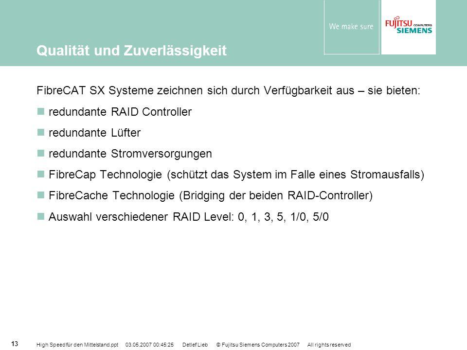 High Speed für den Mittelstand.ppt 03.05.2007 00:45:25 Detlef Lieb © Fujitsu Siemens Computers 2007 All rights reserved 13 Qualität und Zuverlässigkei
